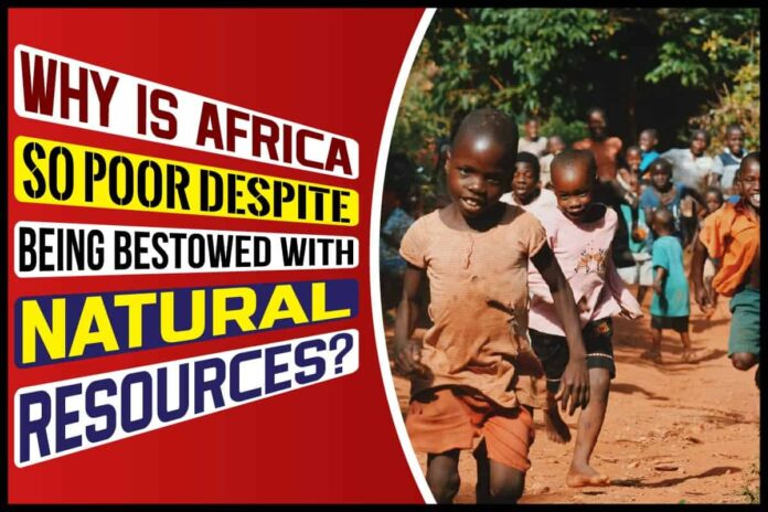Why Is Africa So Poor despite Being Bestowed with Natural Resources