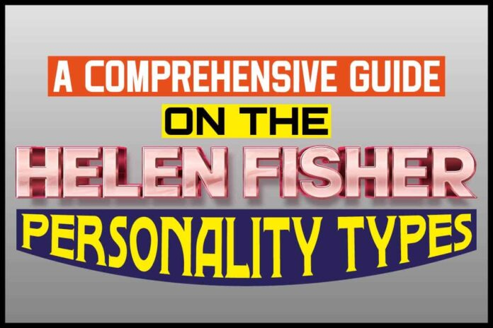 The Helen Fisher Personality Types