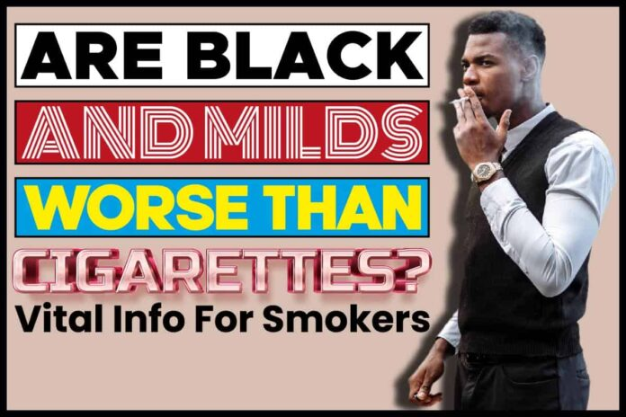 Are Black and Milds Worse than Cigarettes
