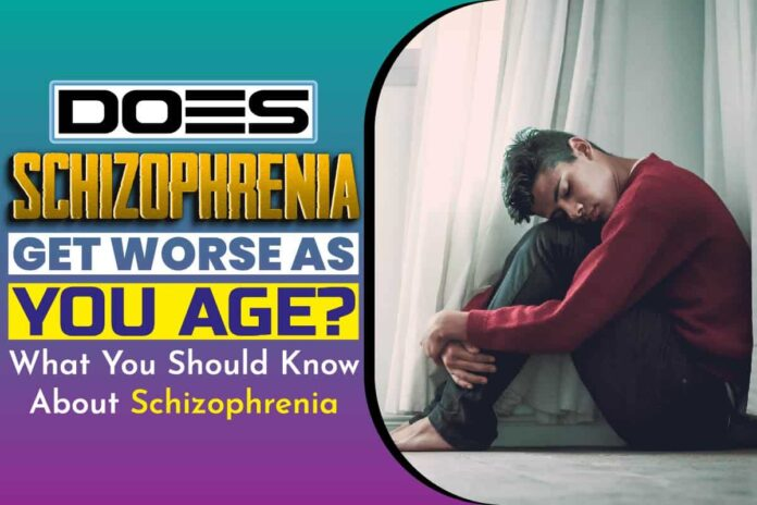 Does Schizophrenia Get Worse as You Age