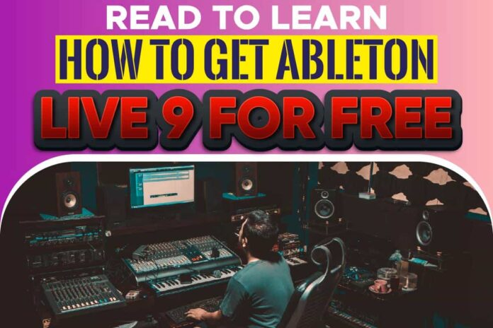 Read To Learn How To Get Ableton Live 9 For Free
